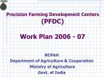 Precision Farming Development Centers (PFDC) Work Plan 2006 - 07