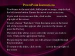 PowerPoint Instructions To advance to the next slide, bullet point or image, simply click the left mouse button. Ensure
