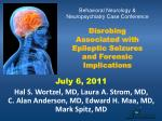 Behavioral Neurology & Neuropsychiatry Case Conference Disrobing Associated with Epileptic Seizures and Forensic Imp