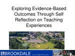 Exploring Evidence-Based Outcomes Through Self Reflection on Teaching Experiences