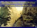 Two Dimensional Hydraulic Fracture Simulations Using FRANC2D