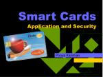 Smart Cards Application and Security