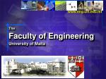 The Faculty of Engineering University of Malta