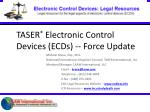 TASER ® Electronic Control Devices (ECDs) -- Force Update