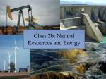 Class 2b: Natural Resources and Energy