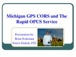 Michigan GPS CORS and The Rapid OPUS Service
