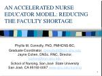 AN ACCELERATED NURSE EDUCATOR MODEL: REDUCING THE FACULTY SHORTAGE