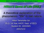 """Hilton's Game of Life (HGL) A theoretical explanation of the phenomenon """"life"""" in real nature."""