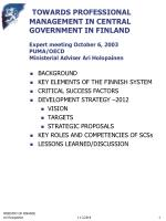 TOWARDS PROFESSIONAL MANAGEMENT IN CENTRAL GOVERNMENT IN FINLAND Expert meeting October 6, 2003 PUMA/OECD Ministerial Ad