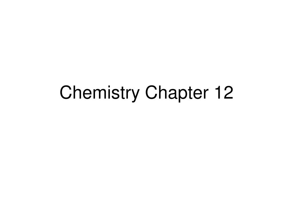 chemistry chapter 12 l.