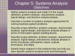 Chapter 5: Systems Analysis Objectives