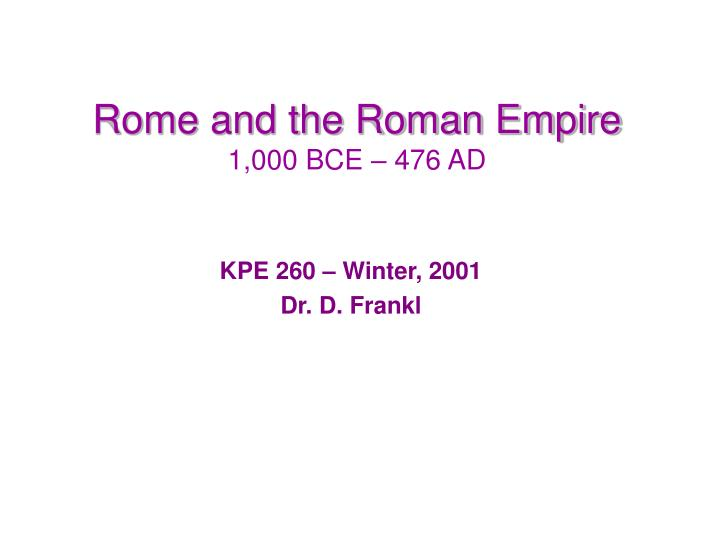 rome and the roman empire 1 000 bce 476 ad n.