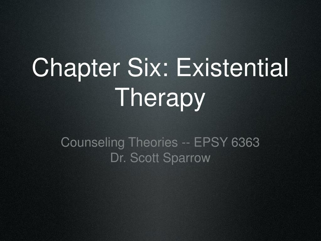 chapter six existential therapy l.