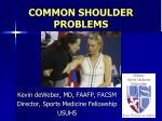 COMMON SHOULDER PROBLEMS
