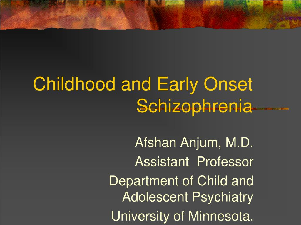 childhood and early onset schizophrenia l.