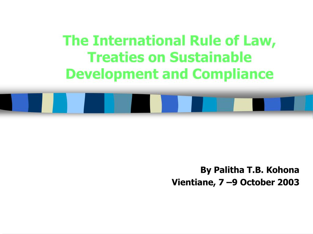 the international rule of law treaties on sustainable development and compliance l.