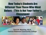 How Today's Students Are Different Than Those Who Went Before - (This Is Not Your Father's Classroom)