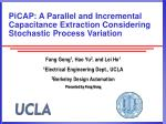 PiCAP: A Parallel and Incremental Capacitance Extraction Considering Stochastic Process Variation