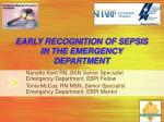 EARLY RECOGNITION OF SEPSIS IN THE EMERGENCY DEPARTMENT