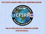 THE NCEP CLIMATE FORECAST SYSTEM REANALYSIS