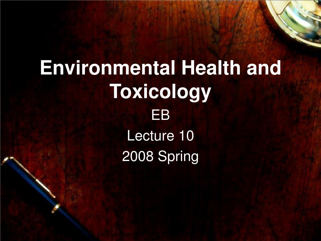 environmental health and toxicology l.