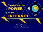 Tapping into the POWER of the INTERNET