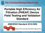 Portable High Efficiency Air Filtration (PHEAF) Device Field Testing and Validation Standard