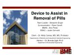 Device to Assist in Removal of Pills