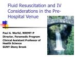 Fluid Resuscitation and IV Considerations in the Pre-Hospital Venue
