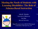 Meeting the Needs of Students with Learning Disabilities: The Role of Schema-Based Instruction
