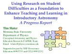 Using Research on Student Difficulties as a Foundation to Enhance Teaching and Learning in Introductory Astronomy A Prog