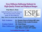 Error Diffusion Halftoning Methods for High-Quality Printed and Displayed Images