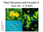 Plant Structure and Function II - E col 182 – 4-19-2005
