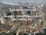 """Cost-Benefit Analysis of  Boston's Central Artery/Tunnel aka """"the Big Dig"""""""