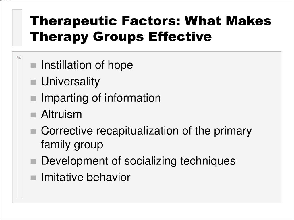 therapeutic factors what makes therapy groups effective l.