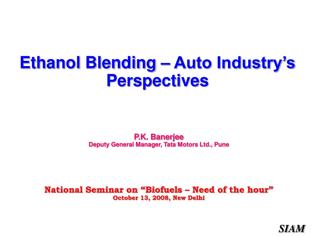 ethanol blending auto industry s perspectives l.