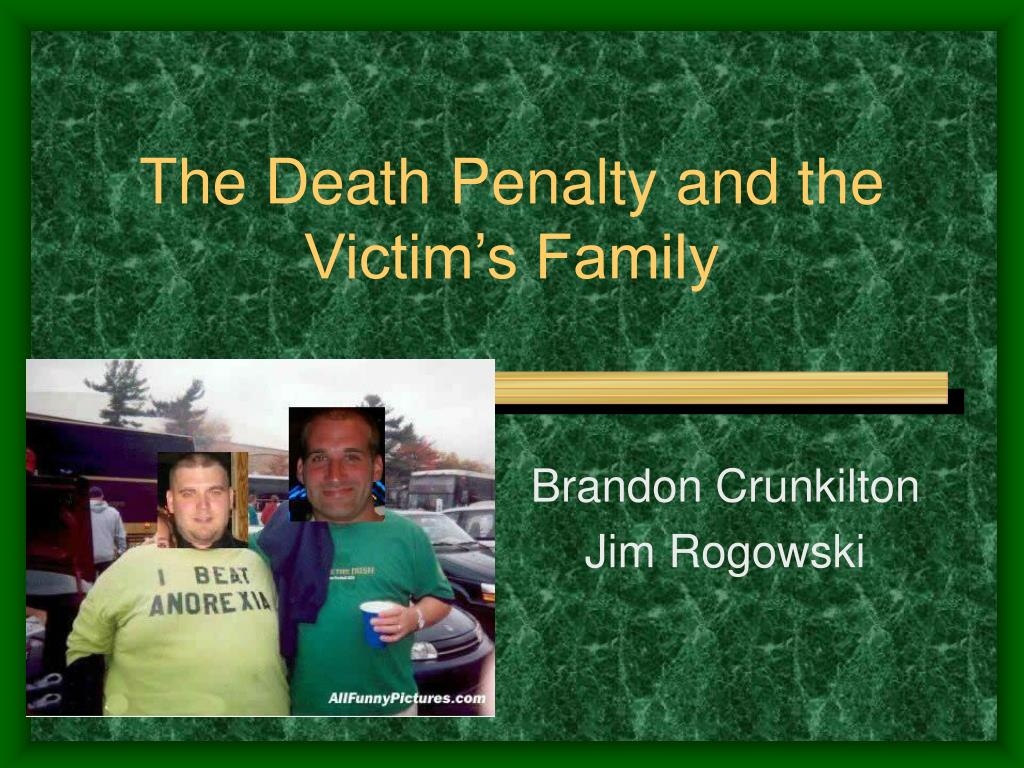 the death penalty and the victim s family l.