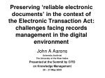 Preserving 'reliable electronic documents' in the context of the Electronic Transaction Act:  challenges facing records