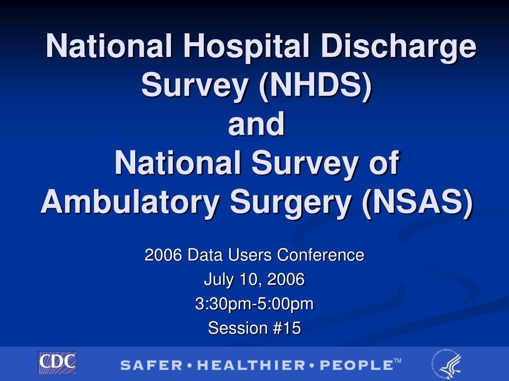 national hospital discharge survey nhds and national survey of ambulatory surgery nsas l.