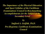 by Stafford A. Griffith, Ph.D. Pro-Registrar, Caribbean Examinations Council