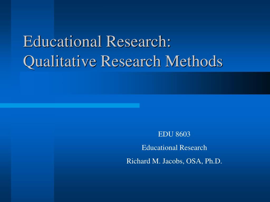 educational research qualitative research methods l.
