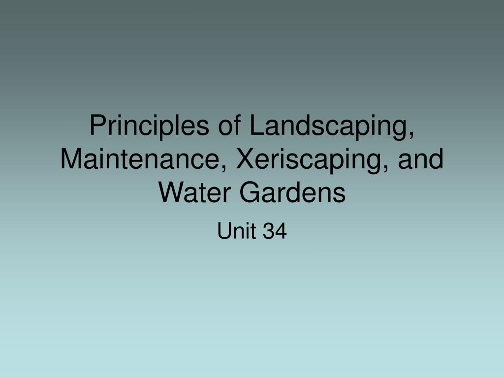 Ppt Principles Of Landscaping Maintenance Xeriscaping And