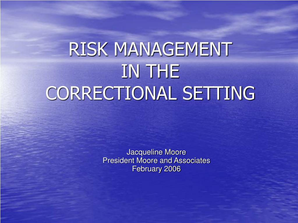 risk management in the correctional setting l.