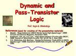 Dynamic and Pass-Transistor Logic