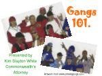 Gangs 101.