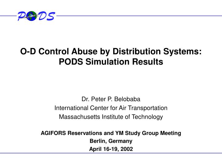 PPT - O-D Control Abuse by Distribution Systems: PODS