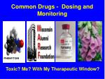 Common Drugs - Dosing and Monitoring