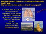 Residential Radon Exposure – A Leading Environmental Health Risk: Why we need to take action in (insert your region)?