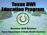 December  2010 Revisions  Texas Department of State Health Services