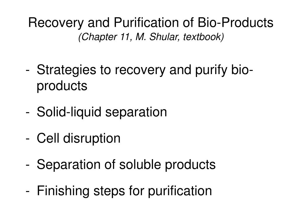 recovery and purification of bio products chapter 11 m shular textbook l.